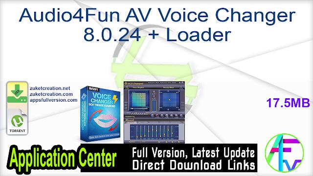 Audio4Fun AV Voice Changer 8.0.24 + Loader