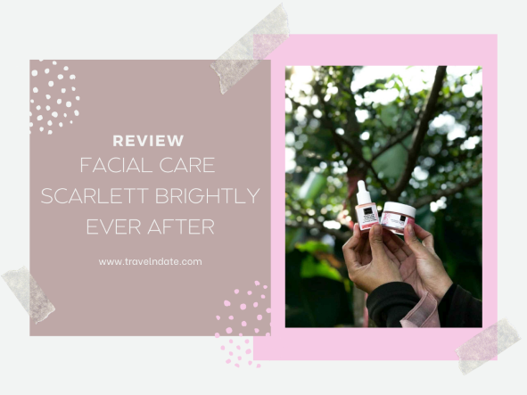 review FACIAL CARE SCARLETT BRIGHTLY EVER AFTER