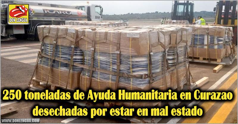250 toneladas de Ayuda Humanitaria en Curazao desechadas por estar en mal estado