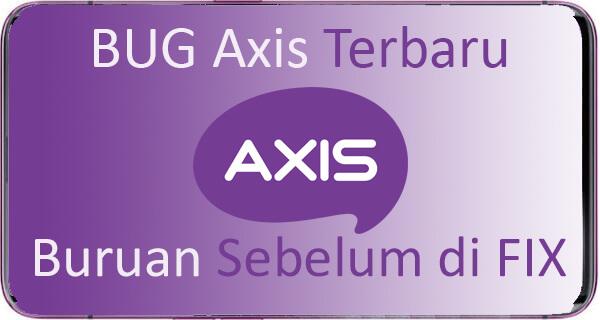 Bug Axis Terbaru
