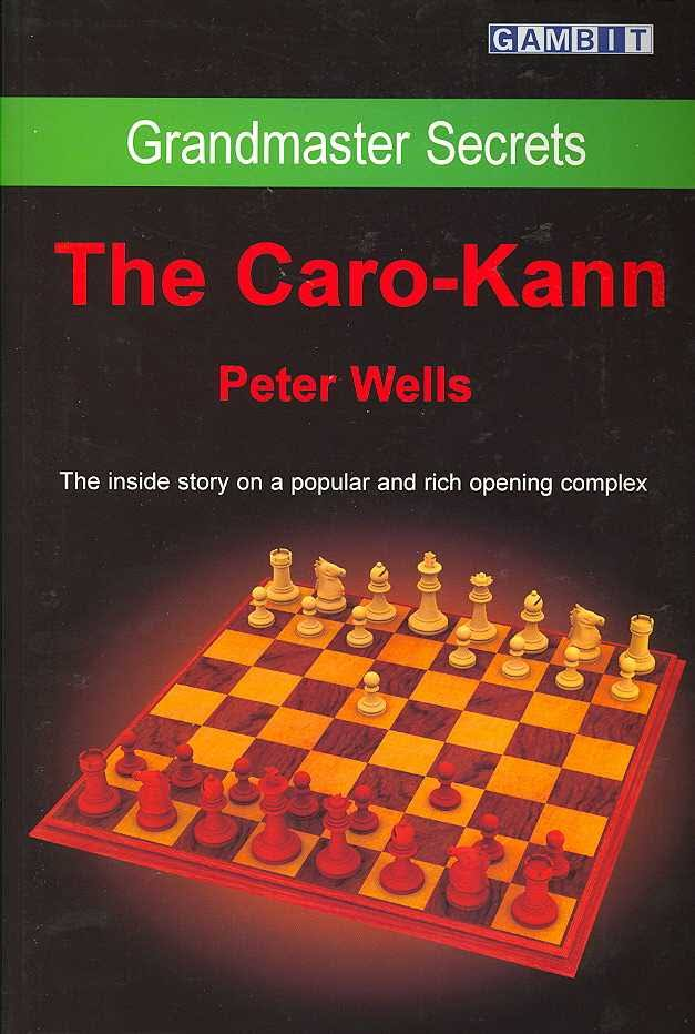 Grandmaster Secrets -The Caro-Kann  by Peter Wells  Grandmaster%2BSecrets%2B-The%2BCaro-Kann%2B-%2Bby%2BPeter%2BWells