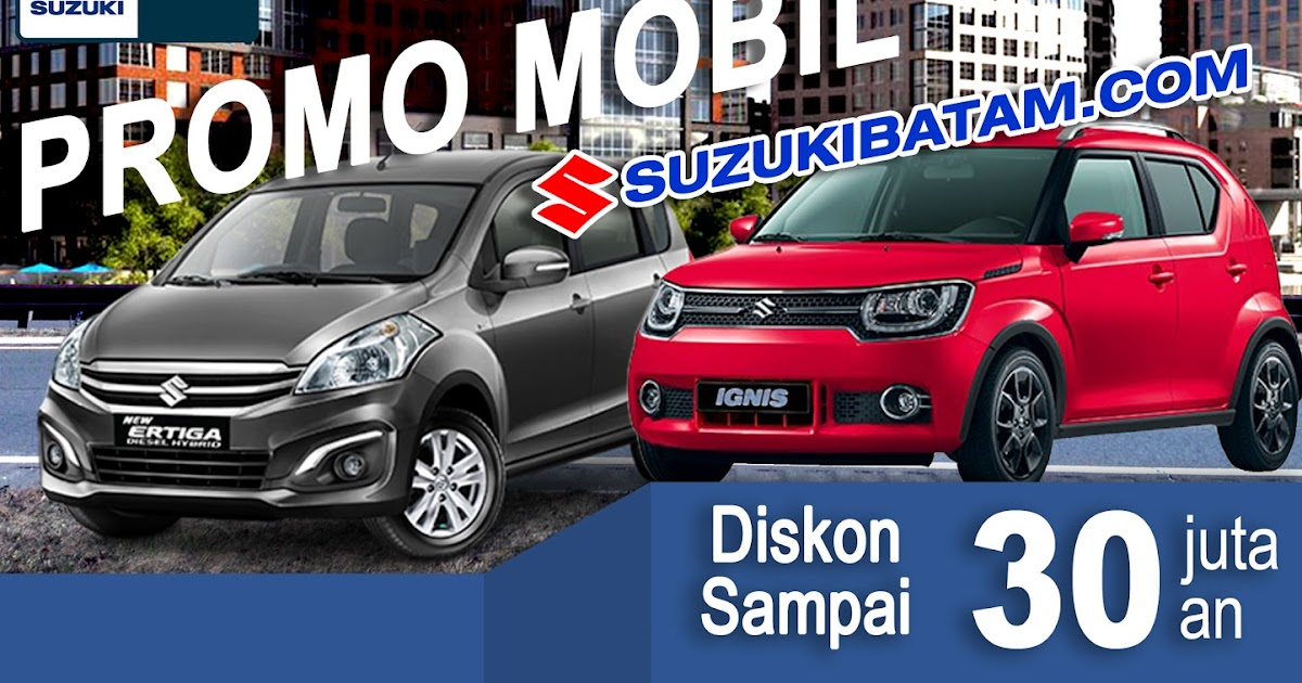 Promo Mobil Suzuki Batam 2018 Dealer Resmi Mobil Suzuki Batam