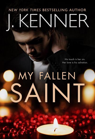 New Release: My Fallen Saint (Fallen Saint #1) by J. Kenner