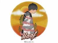 Lirik Lagu Walag - Maaf (feat. Randa Oktovandy)