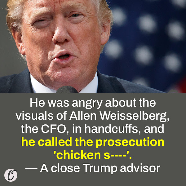 He was angry about the visuals of Allen Weisselberg, the CFO, in handcuffs, and he called the prosecution 'chicken s----'. — A close Trump advisor