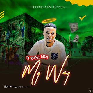 PURPOSE MAN - MY WAY