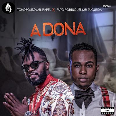 Tchobolito (Mr. Papel) & Puto Português - A Dona (Kizomba) [Download] baixar nova musica descarregar agora 2018