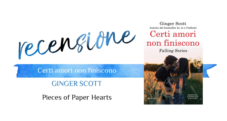 Amori De certi amori non finiscono (g.scott) | pieces of paper hearts