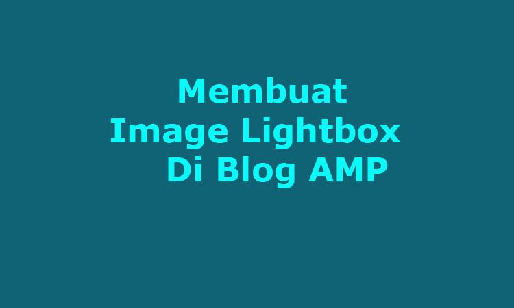 Membuat Image Lightbox Di Blog AMP