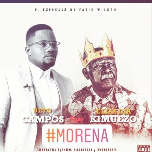 Beto Campos – Morena (feat. Elias Dia Kimuezo) Semba 2019 DOWNLOAD