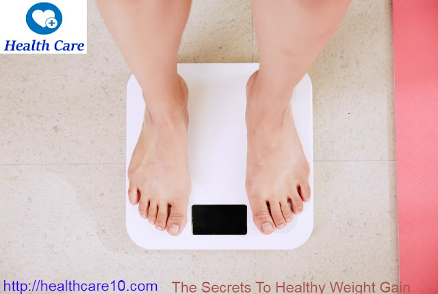 The Secrets To Healthy Weight Gain
