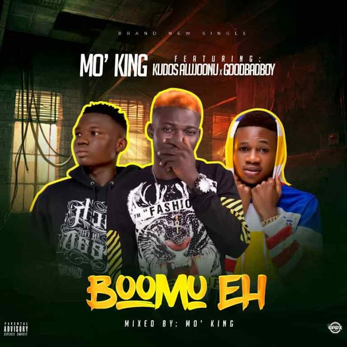 Mo'king ft Kudos & Goodbadboy – Boomu eh