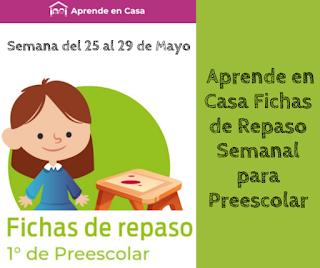 Preescolar Fichas de trabajo para Aprender en Casa de la semana del 25 al 29 de mayo