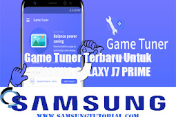 Ini Dia Game Tuner Terbaru Untuk SAMSUNG GALAXY J7 PRIME