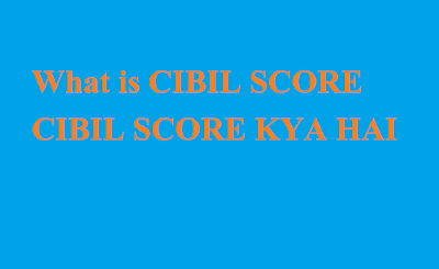 What is CIBIL SCORE in Hindi, How to Great Your Cibil Score