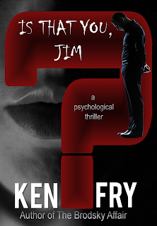 Is that you Jim? Suspense Thriller by Ken Fry
