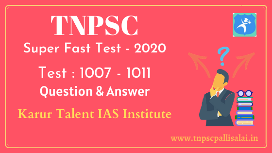 TNPSC Group Exams Super Fast Model Test 1007 - 1011 Question and Answer