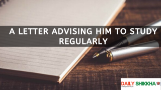 A letter advising him to study regularly