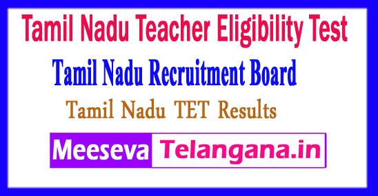 Tamil Nadu Recruitment Board Teacher Eligibility Test TNTET Results 2018