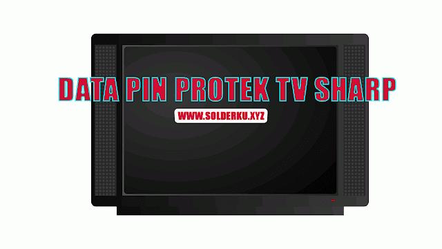 DATA PIN PROTEK TV SHARP LENGKAP