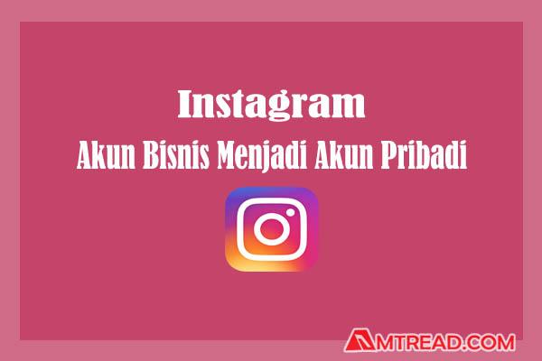 Akun instagram bisnis menjadi akun pribadi