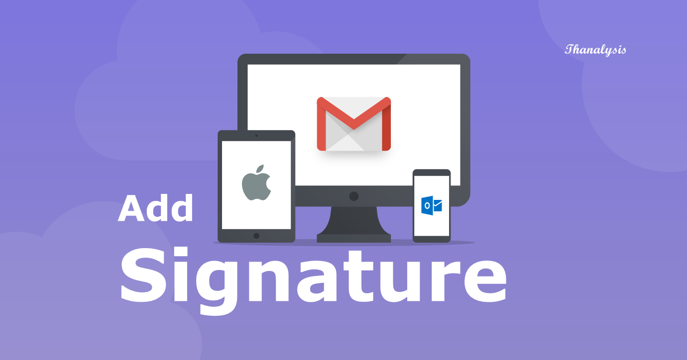 How to add signature to Gmail - Thanalysis