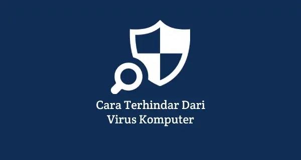 tips menhindari virus  dan serangan berbahaya
