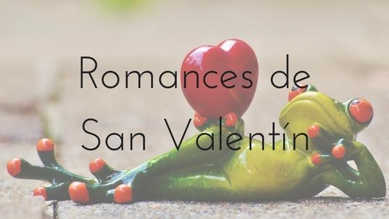 Romances de San Valentín_Apuntes literarios de Paola C. Álvarez