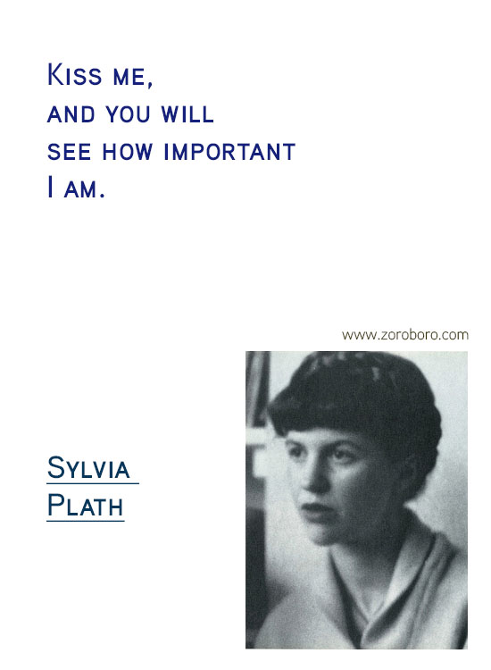 Sylvia Plath Quotes. Sylvia Plath Books, Sylvia Plath Life Quotes, Ecstasy Quotes, Sylvia Plath Happiness Quotes, Depression-Silence Quotes, Sylvia Plath Poems. Sylvia Plath (Author of The Bell Jar)