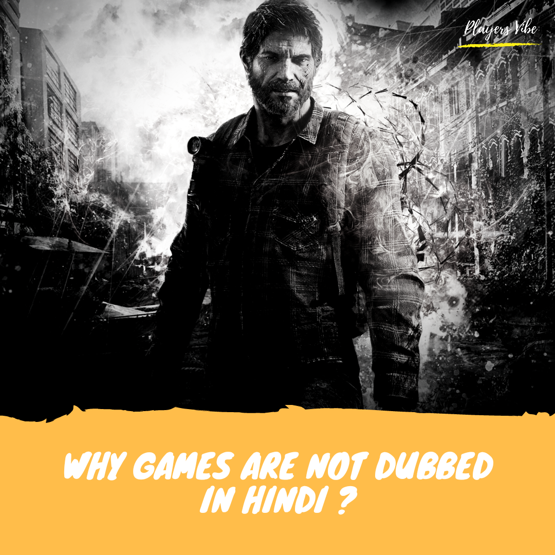 Why Games Are Not Dubbed In Hindi