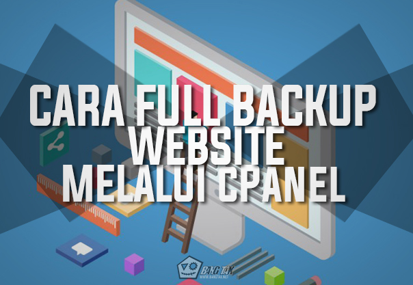 Cara Full Backup Website Melalui cPanel