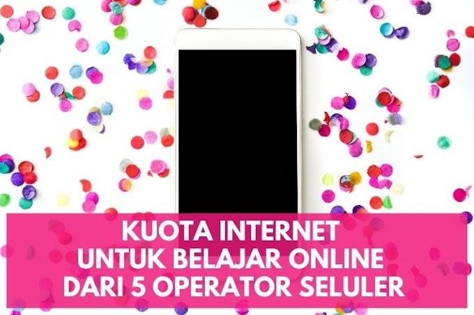 Kuota Internet untuk Belajar Online dari 5 Operator Seluler