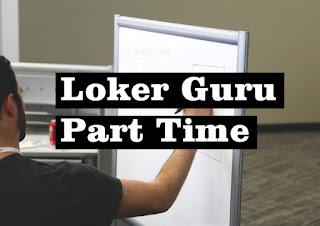 Loker Guru Part Time (Lowongan Kerja Mangajar di Jakarta)