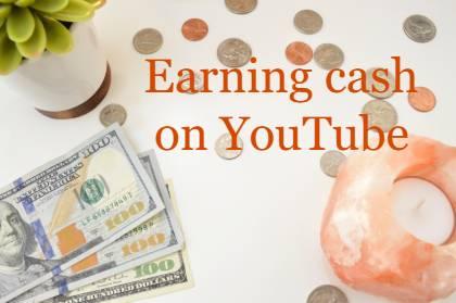 Earning cash on YouTube