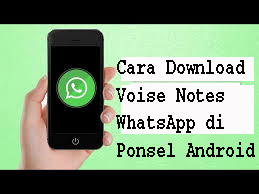 Cara Download Voise Notes WhatsApp di Ponsel Android 1