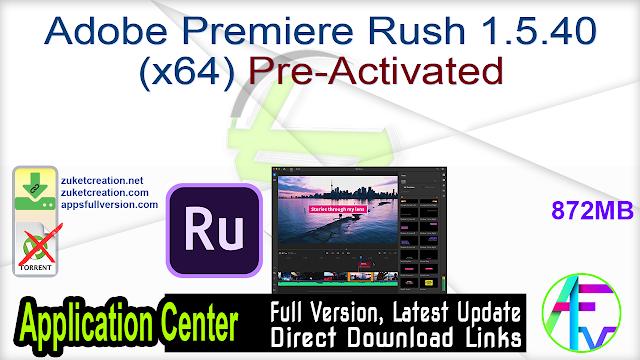 Adobe Premiere Rush 1.5.40 (x64) Pre-Activated