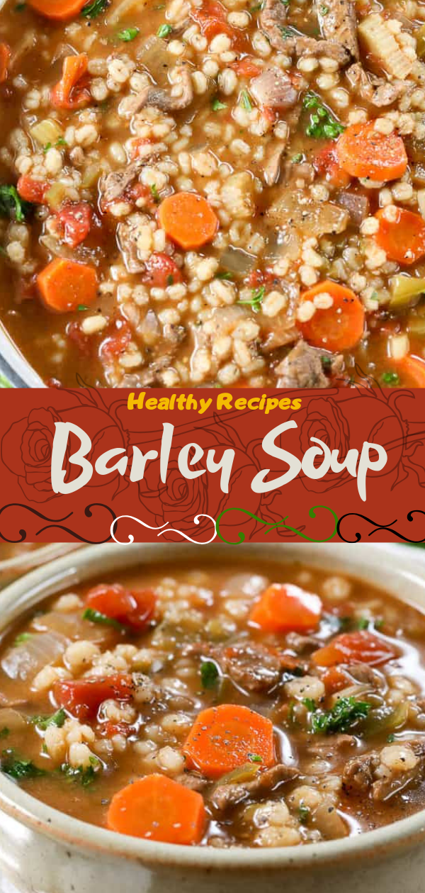 Healthy Recipes | Barley Soup, Healthy Recipes For Weight Loss, Healthy Recipes Easy, Healthy Recipes Dinner, Healthy Recipes Pasta, Healthy Recipes On A Budget, Healthy Recipes Breakfast, Healthy Recipes For Picky Eaters, Healthy Recipes Desserts, Healthy Recipes Clean, Healthy Recipes Snacks, Healthy Recipes Low Carb, Healthy Recipes Meal Prep, Healthy Recipes Vegetarian, Healthy Recipes Lunch, Healthy Recipes For Kids, Healthy Recipes Crock Pot, Healthy Recipes Videos, Healthy Recipes Weightloss,Healthy Recipes Chicken, Healthy Recipes Heart, Healthy Recipes For One, Healthy Recipes For Diabetics, Healthy Recipes Smoothies, Healthy Recipes For Two, Healthy Recipes Simple, Healthy Recipes For Teens, Healthy Recipes Protein, Healthy Recipes Vegan, Healthy Recipes For Family, Healthy Recipes Salad, Healthy Recipes Cheap, Healthy Recipes Shrimp, Healthy Recipes Paleo, Healthy Recipes Delicious, Healthy Recipes Gluten Free, Healthy Recipes Keto, Healthy Recipes Soup, Healthy Recipes Beef, Healthy Recipes Fish, Healthy Recipes Quick, Healthy Recipes For College Students, Healthy Recipes Slow Cooker, Healthy Recipes With Calories, Healthy Recipes For Pregnancy, Healthy Recipes For 2, Healthy Recipes Wraps, Healthy Recipes Yummy, Healthy Recipes Super, Healthy Recipes Best, Healthy Recipes For The Week, Healthy Recipes Casserole, Healthy Recipes Salmon, Healthy Recipes Tasty,  #healthyrecipes #recipes #food #appetizers #dinner #barley #soup #vegan