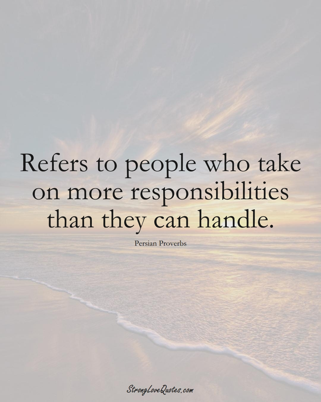 Refers to people who take on more responsibilities than they can handle. (Persian Sayings);  #aVarietyofCulturesSayings