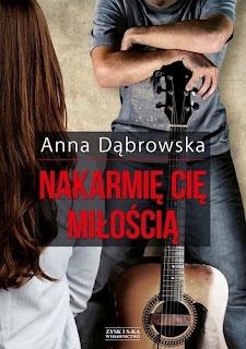 Anna Dąbrowska - Nakarmię Cię miłością