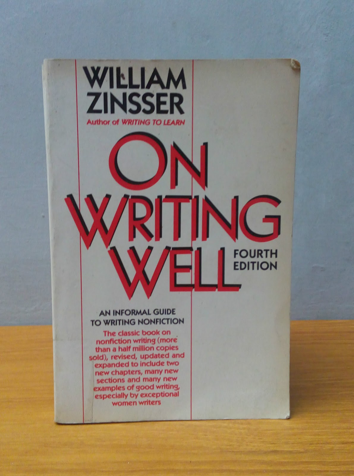 on writing well by william zinsser The american scholar ran william zinsser's weekly web posting, zinsser on friday, featuring his short essays on it would be william zinsser's on writing well.