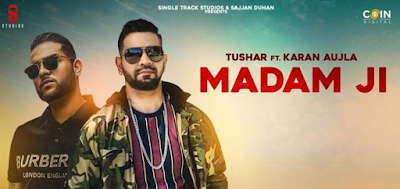 MADAM JI LYRICS – KARAN AUJLA   2020