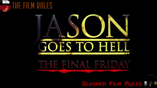 SLASHER FILMS RULES - Jason's Goes to Hell: The Final Friday (1993)