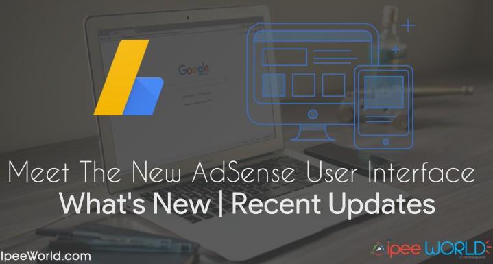 AdSense New UI Change: What's New