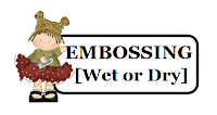 http://craftyfriendschallengeblog.blogspot.com/2019/10/ch-121-embossing-wet-or-dry.html