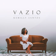 Vazio – Kemilly Santos