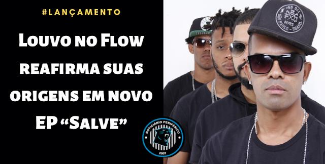 """Louvo no Flow reafirma suas origens em novo EP """"Salve"""""""