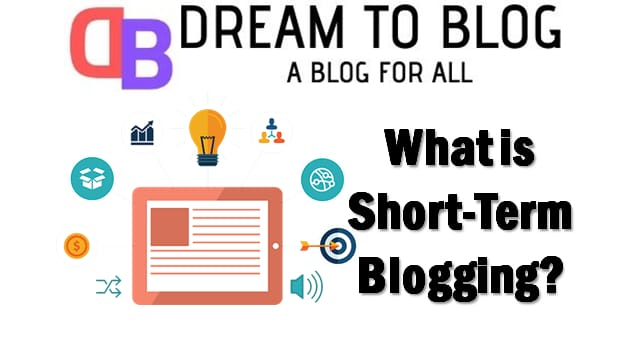 What is Short Term Blogging - The Complete Beginners Guide