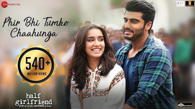 Phir Bhi Tumko Chahunga Lyrics Half Girlfriend