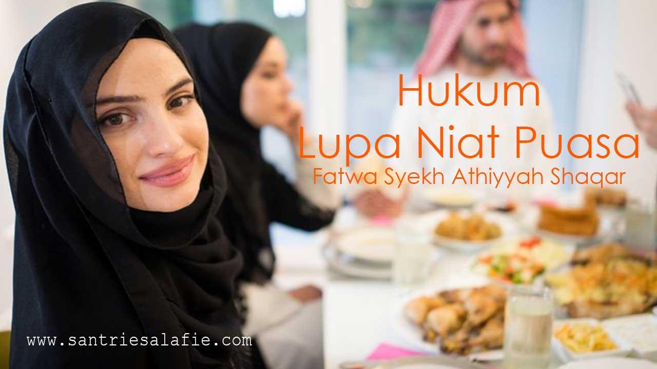 Hukum Lupa Niat Puasa Fatwa Syekh Athiyyah Shaqar by Santrie Salafie