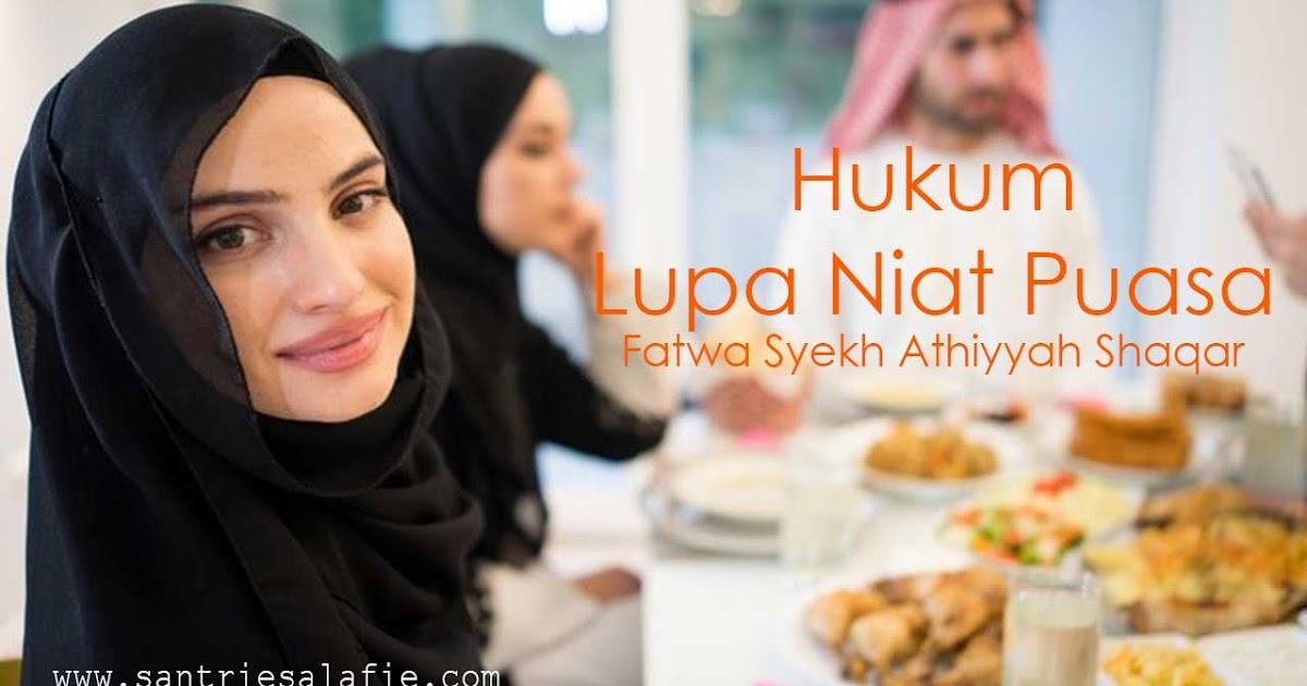 Hukum Lupa Niat Puasa Fatwa Syekh Athiyyah Shaqar